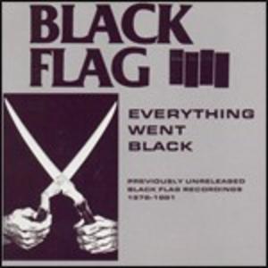 CD Everything Went Black di Black Flag