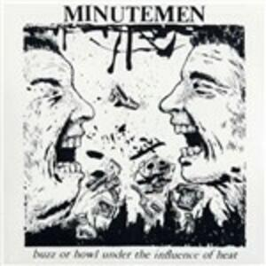 Buzz or Howl Under the Influence of Heart - Vinile LP di Minutemen