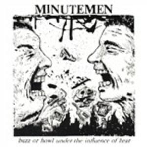 Buzz or Howl Under the Influence of Heat - CD Audio di Minutemen