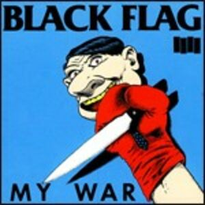 Foto Cover di My War, CD di Black Flag, prodotto da SST
