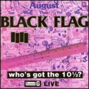 CD Who's Got the 10 1/2? di Black Flag