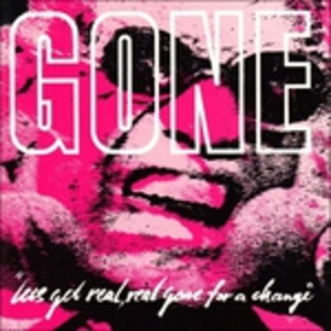 CD Let's Get Real, Real Gone for a Change di Gone