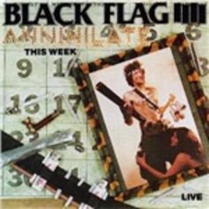 Annihilate This Week - CD Audio di Black Flag