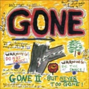 Vinile Gone II. But Never Too Gone Gone