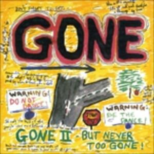 Gone But Never Gone - CD Audio di Gone