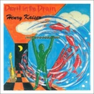 Devil in the Drain - CD Audio di Henry Kaiser