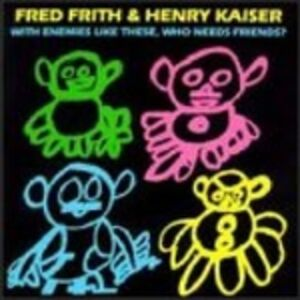 CD With Enemies Like These di Fred Frith