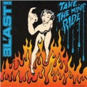 Foto Cover di Take the Manic Ride, CD di Blast, prodotto da SST