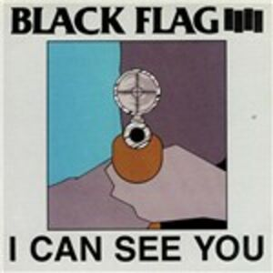 CD I Can See You di Black Flag