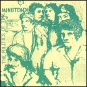 The Politics of Time - CD Audio di Minutemen
