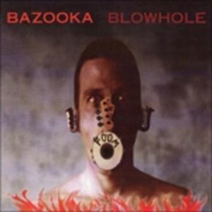 CD Blowhole di Bazooka