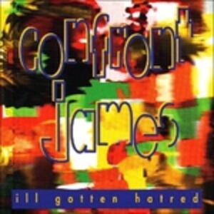Ill Gotten Hatred - CD Audio di Confront James
