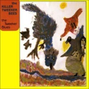 Foto Cover di Tweeker Blues, CD di Killer Tweeker Bees, prodotto da SST