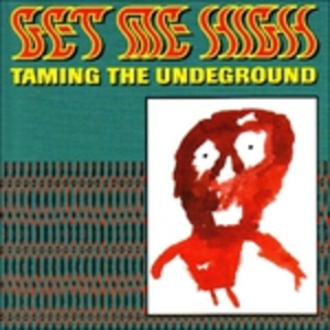 CD Taming the Underground di Get Me High