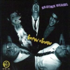 Swingin' N Groovin' - CD Audio di Brother Weasel