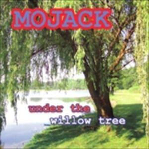 CD Under the Willow Tree di Mojack
