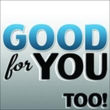 Too! - Vinile LP di Good for You
