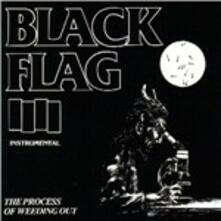 The Process of Weeding Out Ep - Vinile LP di Black Flag