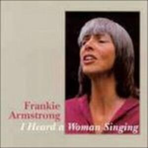 I Heard A Woman Sing - CD Audio di Frankie Armstrong