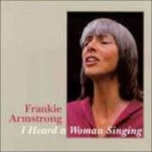 Foto Cover di I Heard A Woman Sing, CD di Frankie Armstrong, prodotto da Flying Fish