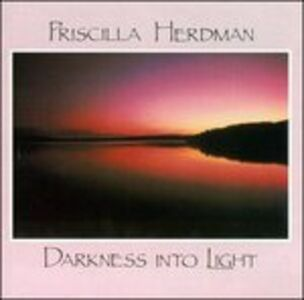 Foto Cover di Darkness Into Light, CD di Priscilla Herdman, prodotto da Flying Fish