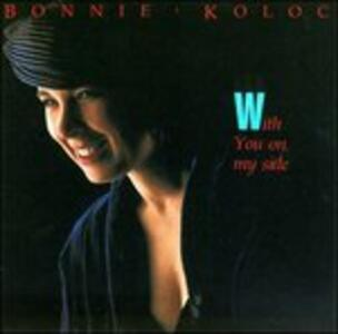 With You on My Side - CD Audio di Bonnie Koloc