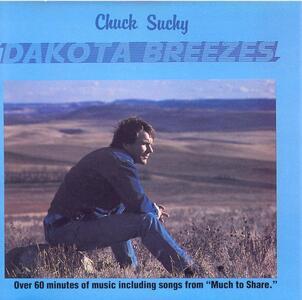 Dakota Breezes - Much To - CD Audio di Chuck Suchy