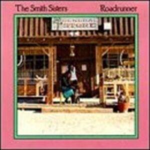 Foto Cover di Roadrunner, CD di Smith Sisters, prodotto da Flying Fish