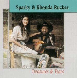 Treasures & Tears - CD Audio di Sparky Rucker,Rhonda Rucker