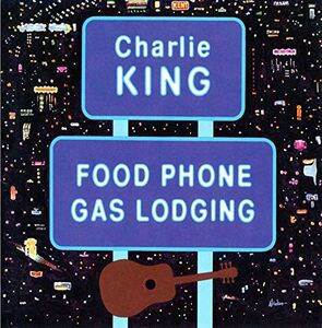Foto Cover di Food Phone Gas Lodging, CD di Charlie King, prodotto da Flying Fish