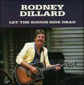 CD Let The Rough Side Drag di Rodney Dillard