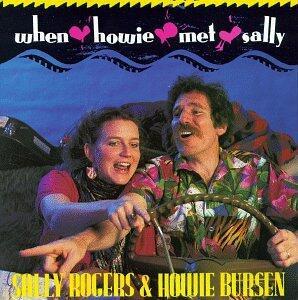When Howie Met Sally - CD Audio di Sally Rogers,Howie Bursen