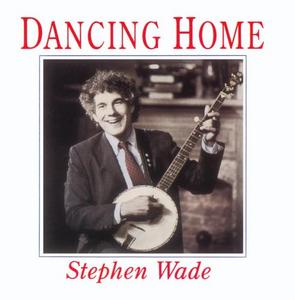 CD Dancing Home di Stephen Wade