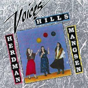 Voices - CD Audio di Priscilla Herdman,Anne Hills,Cindy Mangsen