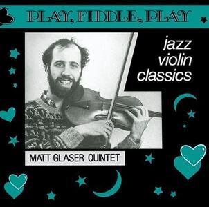 Play, Fiddle, Play - CD Audio di Matt Glaser