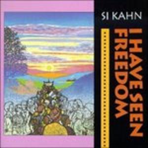 CD I Have Seen Freedom di Si Kahn