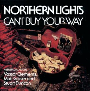 Foto Cover di Can't Buy Your Way, CD di Northern Lights, prodotto da Flying Fish