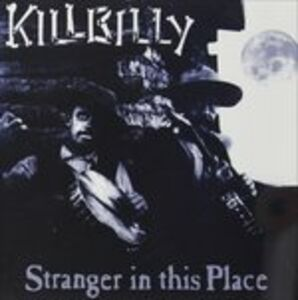CD Stranger in This Place di Killbilly