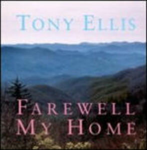 CD Farewell My Home di Tony Ellis
