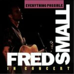 Everything Possible - CD Audio di Fred Small