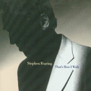 CD That's How I Walk di Stephen Fearing
