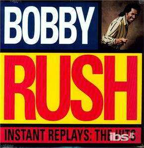 Vinile Instant Replays. The Hits Bobby Rush