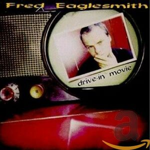 CD Drive-In Movie di Fred Eaglesmith