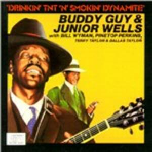 Drinkin' TNT 'n' Smokin' Dynamite - Vinile LP di Buddy Guy,Junior Wells