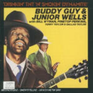 CD Drinkin' TNT n' Smokin' Dynamite Buddy Guy , Junior Wells
