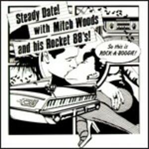 Steady Date - CD Audio di Mitch Woods,Rocket 88's
