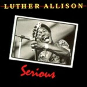 CD Serious di Luther Allison