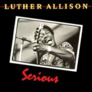 Foto Cover di Serious, CD di Luther Allison, prodotto da Blind Pig