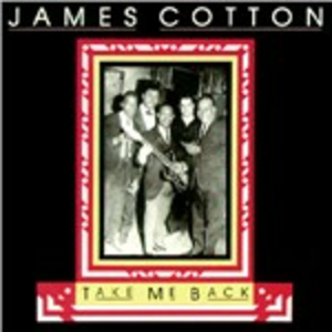 Vinile Take Me Back James Cotton