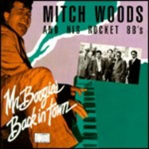 Mr. Boogie's Back in Town - CD Audio di Mitch Woods,Rocket 88's